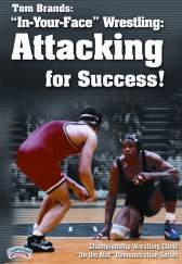 "Tom Brands, ""In Your Face"" Wrestling Attacking for Success"