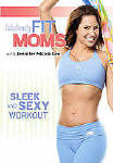 Fabulously Fit Moms Sleek and Sexy Workout