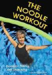 The Noodle Workout Video and CD