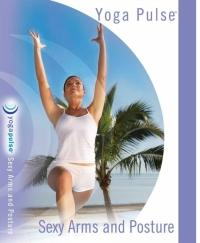 Yoga Pulse: Sexy Arms & Posture DVD