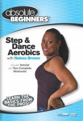 Absolute Beginners Fitness: Step & Dance Aerobics with Nekea Brown DVD