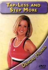 Tap Less and Step More with Deirdre Morris DVD
