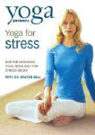 Yoga Journal Yoga for Stress with Dr. Baxter Bell